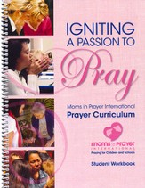 Igniting a Passion to Pray, Student Workbook