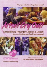 Arise! Cry Out! Extraordinary Prayer for Children & Schools--DVD