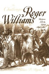 The Challenges of Roger Williams: Religious Liberty, Violent Persecution, and the Bible