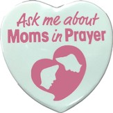 Moms in Prayer Heart Button