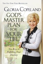 God's Master Plan for Your Life: Ten Keys to Fulfulling Your Destiny - eBook