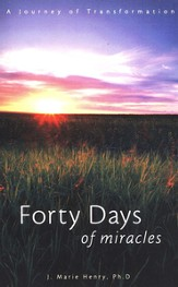Forty Days of Miracles: A Journey of Transformation