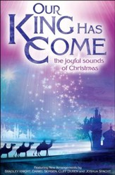 Our King Has Come: The Joyful Sounds of Christmas