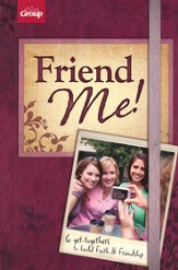 Friend Me!: 6 Get-togethers to Build Faith & Friendship