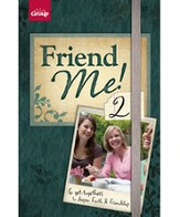 Friend Me 2! 6 Get-togethers to Deepen Faith & Friendship