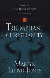 Triumphant Christianity, Volume 5: Studies in the Book of Acts