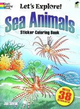 Let's Explore! Sea Animals, Sticker Coloring Book