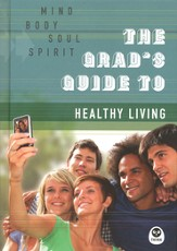 The Grad's Guide to Healthy Living: Mind, Body, Soul, Spirit (slightly imperfect)