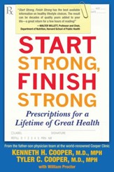 Start Strong, Finish Strong: Prescriptions for a Lifetime of Great Health - eBook