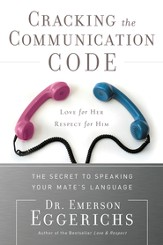 Cracking the Communication Code: The Secret to Speaking Your Mate's Language - eBook