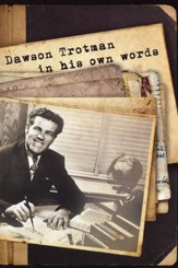 Dawson Trotman: In His Own Words