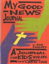 My Good News Journal: A Journal For Kids Who Are New Christians