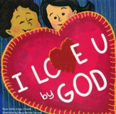 I Love U, by God