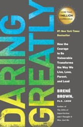 Daring Greatly: How the Courage to Be Vulnerable Transforms the Way We Live, Love, Parent, and Lead - eBook