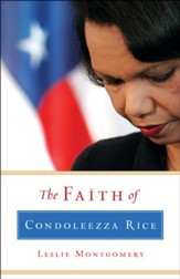 The Faith of Condoleezza Rice