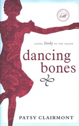 Dancing Bones: Living Lively in the Valley - eBook