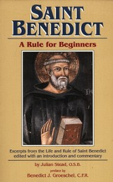 Saint Benedict - A Rule for Beginners