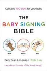 The Baby Signing Bible: Baby Sign Language Made Easy - eBook
