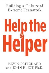 Help the Helper: Building a Culture of Extreme Teamwork - eBook