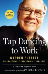 Tap Dancing to Work: Warren Buffett on Practically Everything, 1966-2012: A Fortune Magazine Book - eBook