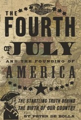The Fourth of July: and the Founding of America - eBook