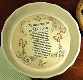 I Said a Prayer for You Today--Pie Plate
