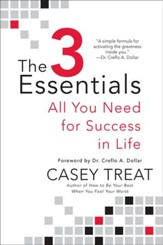 The 3 Essentials: All You Need for Success in Life - eBook