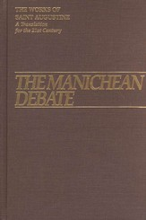 The Manichean Debate (Works of Saint Augustine)