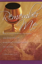 Remember Me (1 Corinthians 11:26) Bulletins, 100
