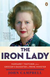 The Iron Lady: Margaret Thatcher, from Grocer's Daughter to Prime Minister - eBook