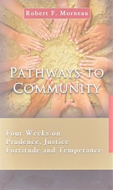 Pathways to Community: Four Weeks on Prudence, Justice, Fortitude, and Temperance