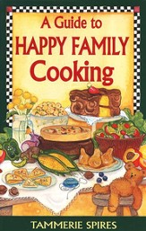 A Guide to Happy Family Cooking