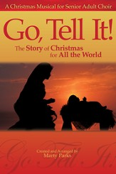 Go, Tell It!: The Christmas Story For All the World