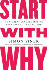 Start with Why: How Great Leaders Inspire Everyone to Take Action - eBook