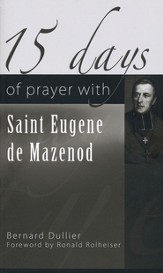 15 Days of Prayer with Saint Eugene de Mazenod