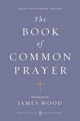 The Book of Common Prayer: (Penguin Classics Deluxe Edition) - eBook