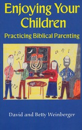 Enjoying Your Children: Practicing Biblical Parenting