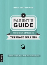 Parent's Guide to Teenage Brains