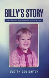 Billy's Story: Every Parent's Nightmare The Loss of a Child - eBook