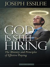 God Is Still Hiring: The Ministry and Principles of Effective Praying - eBook