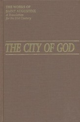 The City of God: Books 11-22 (Works of St. Augustine)