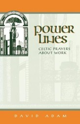 Power Lines: Celtic Prayers About Work - eBook