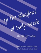 In the Shadows of Holy Week: The Office of Tenebrae - eBook