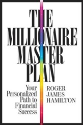 The Millionaire Master Plan: Your Personalized Path to Financial Success - eBook