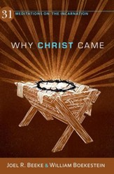 Why Christ Came: 31 Meditations on the Incarnation - eBook