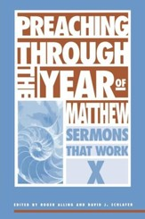 Preaching Through the Year of Matthew: Sermons that Work X - eBook