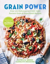 Grain Power: Over 100 Delicious Gluten-Free Ancient Grains & Superblend Recipes - eBook
