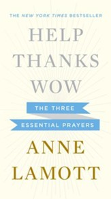 Help, Thanks, Wow: The Three Essential Prayers - eBook