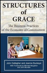 Structures of Grace: The Business Practices of the Economy of Communion