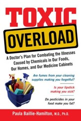 Toxic Overload: A Doctor's Plan for Combating the Illnesses Caused by Chemicals in Our Foods, Ou - eBook